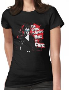 The crime is Desire. Meet the Cure. Womens Fitted T-Shirt