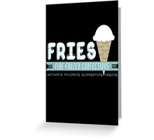 Fries Fine Frozen Confections - Mr. Freeze Greeting Card