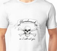 Handwash or I Will Cut You [White] Unisex T-Shirt