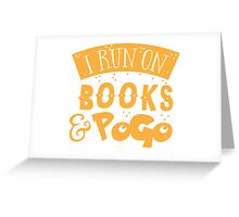 I run on books and PoGo Greeting Card