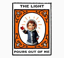 The Light Pours Out of Me Unisex T-Shirt