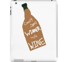 Can't Spell Winner Without Wine iPad Case/Skin