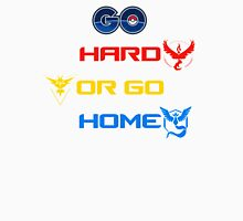 Pokemon Go Hard Or Go Home  Unisex T-Shirt