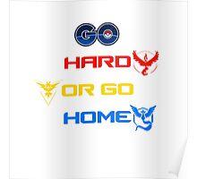 Pokemon Go Hard Or Go Home  Poster