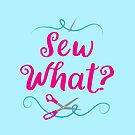 Sew what? with needle and scissors by jazzydevil