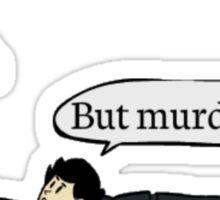 But murder, John Sticker