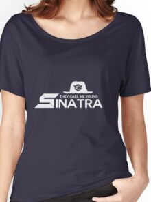 """Young Sinatra"" Shirt Women's Relaxed Fit T-Shirt"