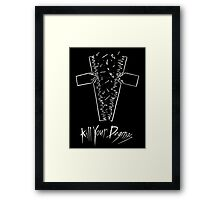Kill Your Dogmas- White on Black Framed Print