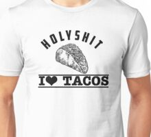 Holy Shit I Love Tacos  Unisex T-Shirt