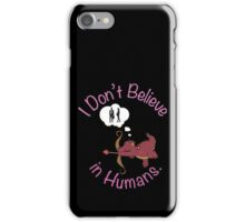 Dragons Don't Believe in Humans. iPhone Case/Skin