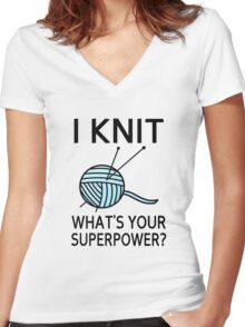 I Knit What's your superpower? Women's Fitted V-Neck T-Shirt