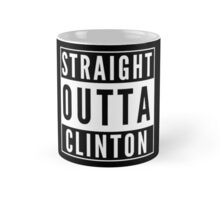 Straight Outta Clinton Mug