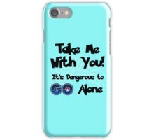 Don't GO Alone iPhone Case/Skin