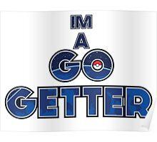 Pokemon Go [Im A Go Getter] Poster