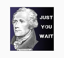 Hamilton Just You Wait Unisex T-Shirt