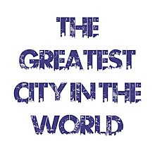 The Greatest City in the World Photographic Print