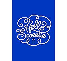 Hello Sweetie 2 Photographic Print