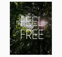 Feel Free Unisex T-Shirt