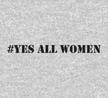 Yes All Women (#YesAllWomen) T-Shirts Kids Clothes