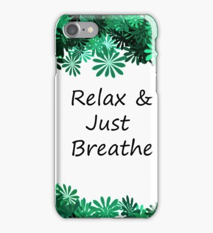 Relax and Just Breathe iPhone Case/Skin