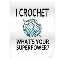 I Crochet What's Your Superpower? Poster