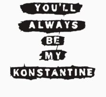 you'll always be my konstantine (transparent) by shoshgoodman