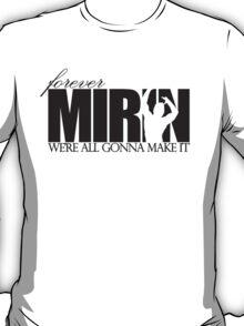 Forever Mirin (version 1 white) T-Shirt