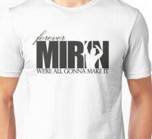 Forever Mirin (version 1 white) Unisex T-Shirt