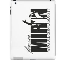 Forever Mirin (version 2 black) iPad Case/Skin