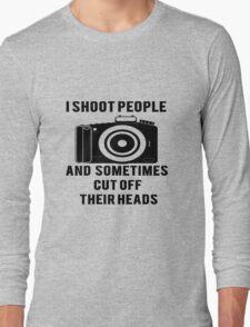 I Shoot People Funny Photographer Photography Long Sleeve T-Shirt