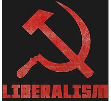Liberalism is Communism Photographic Print