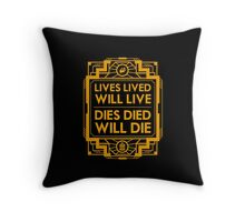 Lives, Lived, Will Live Throw Pillow