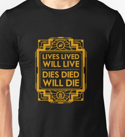 Lives, Lived, Will Live Unisex T-Shirt