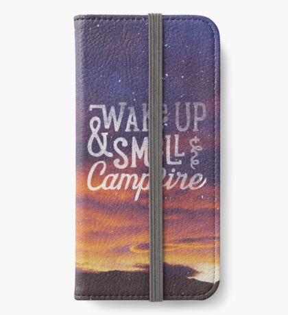 wake up & smell the campfire iPhone Wallet/Case/Skin