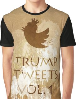 Trump Tweets. Vol. 1 Graphic T-Shirt