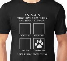 Animals Love Without Religion -- Let's Learn From Them Unisex T-Shirt