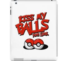 Pokemon Go Trainer Kiss my pokeballs for luck iPad Case/Skin