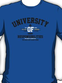 University of Responsibilities T-Shirt
