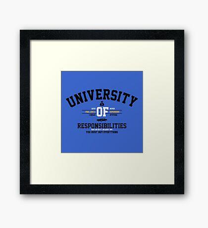 University of Responsibilities Framed Print
