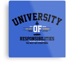 University of Responsibilities Metal Print
