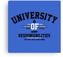 University of Responsibilities Canvas Print