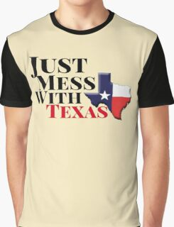 Just Mess With Texas Graphic T-Shirt