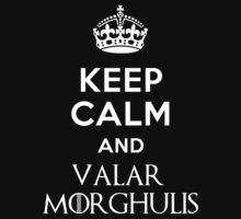 Valar Morghulis - Game Of Thrones by hypetees