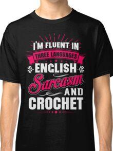 English, Sarcasm and Crochet Classic T-Shirt