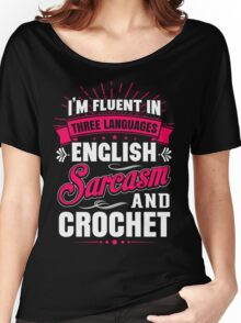 English, Sarcasm and Crochet Women's Relaxed Fit T-Shirt