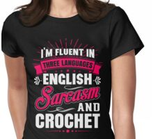 English, Sarcasm and Crochet Womens Fitted T-Shirt