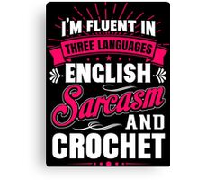 English, Sarcasm and Crochet Canvas Print