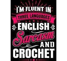 English, Sarcasm and Crochet Photographic Print