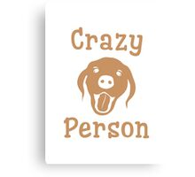 Crazy Dog Person [FOR WHITE] Canvas Print