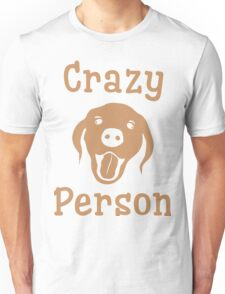 Crazy Dog Person [FOR WHITE] Unisex T-Shirt